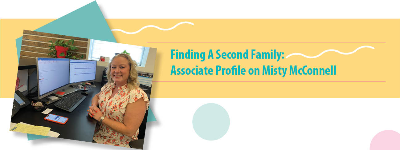 Finding A Second Family: Associate Profile on Misty McConnell