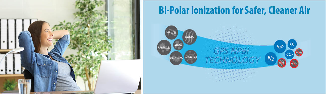 PROJECT HEALTHY BUILDINGS: Bi-Polar Ionization Adds Another Level to Cleaning